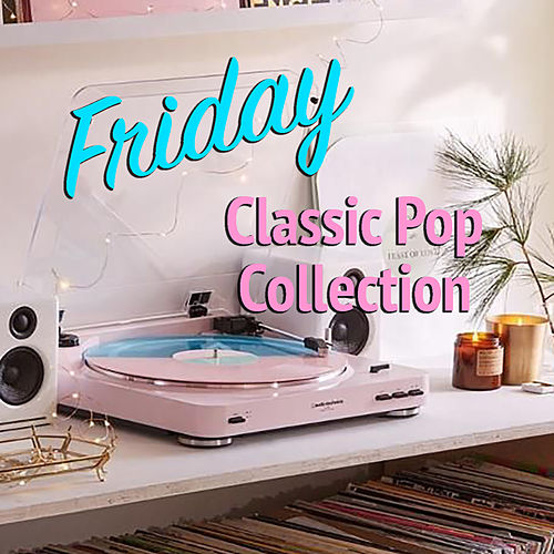 Friday Classic Pop Collection von Various Artists
