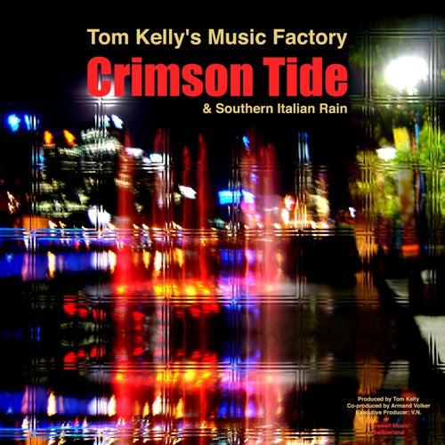 Crimson Tide & Southern Italian Rain EP by Tom Kelly's Music Factory