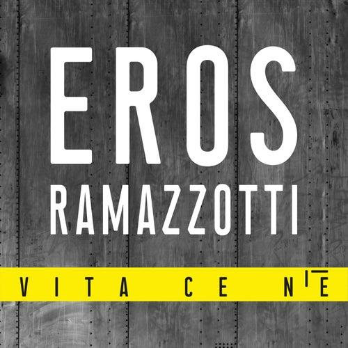 Vita Ce N'è von Eros Ramazzotti