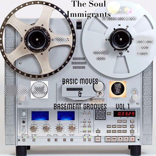 Basic Moves & Basement Grooves, Vol. 1 by Soul Immigrants
