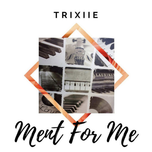 Ment for me de Trixie