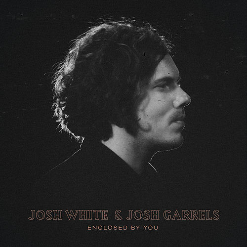 Enclosed by You by Josh White