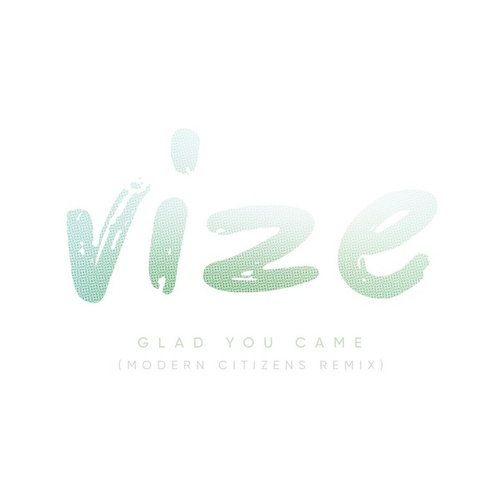 Glad You Came (Modern Citizens Remix) von Vize