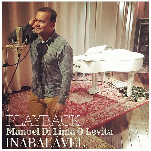 Inabalável (Playback) by Manoel Di Lima O Levita
