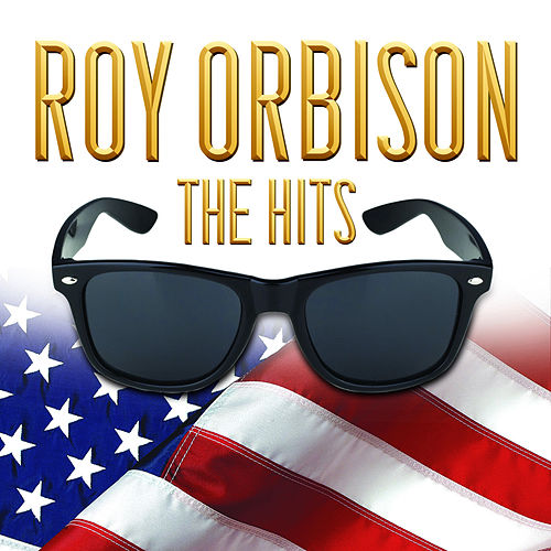 Roy Orbison The Hits by Roy Orbison