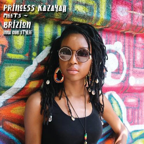 Princess Kazayah Meets Brizion Inna Dub Stylee - EP von Various Artists