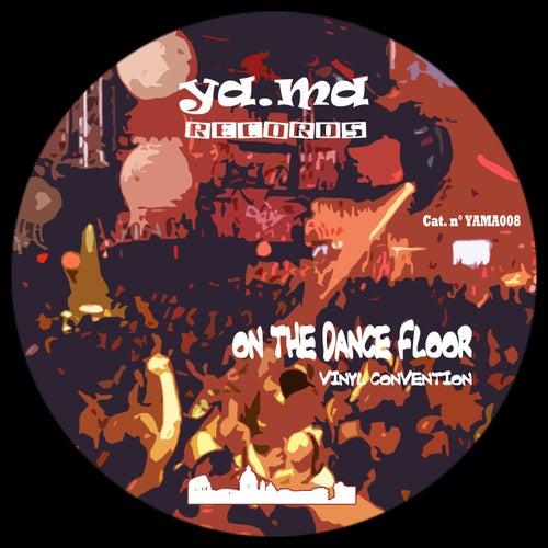 On the Dance Floor von Vinyl Convention