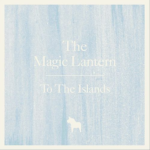 To The Islands by Magic Lantern