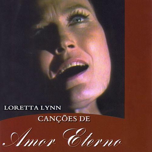 Canções De Amor Eterno by Loretta Lynn