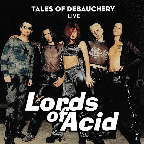 Tales of Debauchery (Live) de Lords of Acid