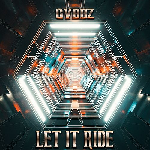 Let It Ride by Gvbbz