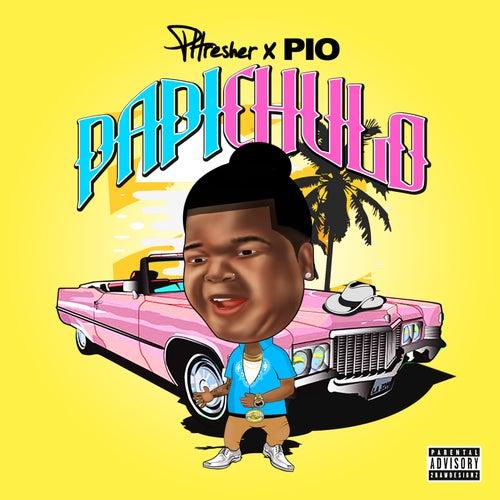 Papi Chulo by Phresher
