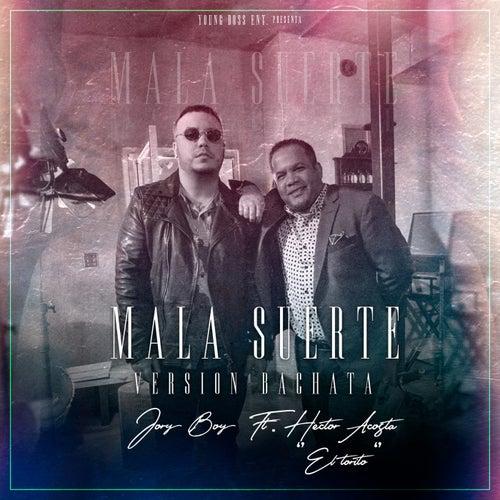 Mala Suerte (Version Bachata) [feat. Hector Acosta El Torito] by Jory Boy