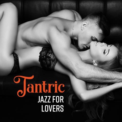 Tantric Jazz for Lovers de The Jazz Instrumentals