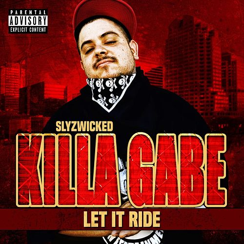 Let It Ride by Killa Gabe