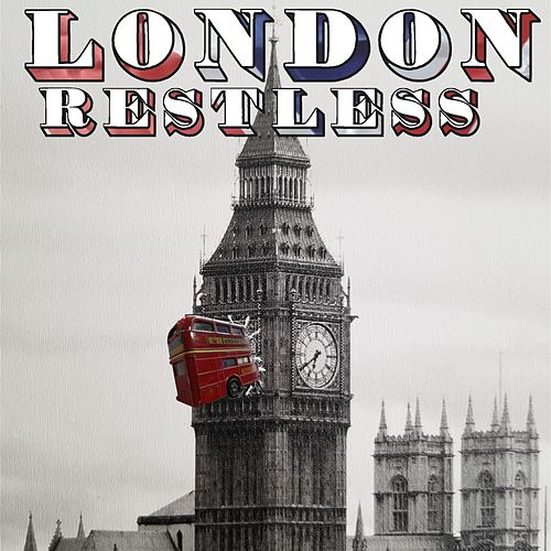 London Restless by London Restless