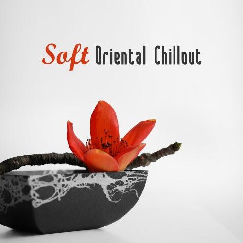 Soft Oriental Chillout von Ibiza Chill Out