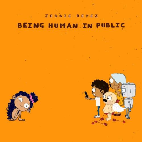 Being Human In Public by Jessie Reyez