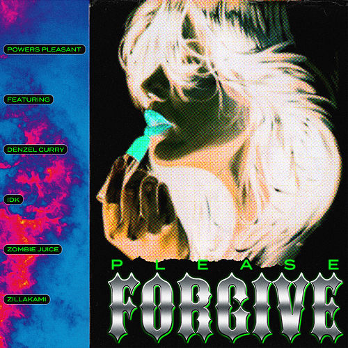 Please Forgive (feat. Denzel Curry, IDK, Zombie Juice & ZillaKami) by Powers Pleasant