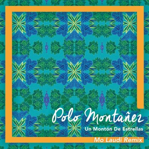 Un Montón de Estrellas (Mo Laudi Remix) de Polo Montañez