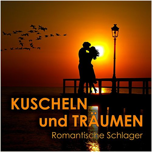 Kuscheln und träumen (Romantische Schlager) by Various Artists
