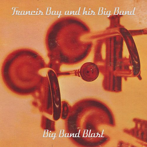 Big Band Blast de Francis Bay