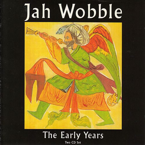 The Early Years de Jah Wobble