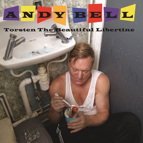Torsten the Beautiful Libertine von Andy Bell