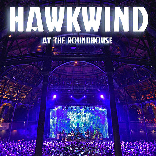 Hawkwind Live at the Roundhouse de Hawkwind
