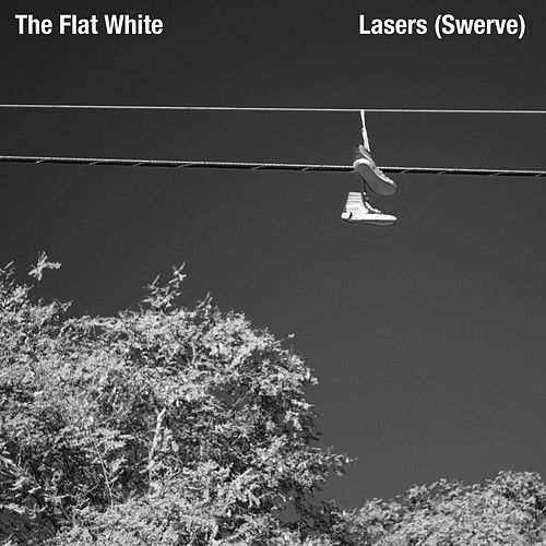 Lasers (Swerve) by The Flat White