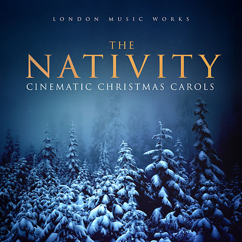 The Nativity (Cinematic Christmas Carols) de City of Prague Philharmonic