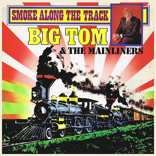 Smoke Along the Track by Big Tom