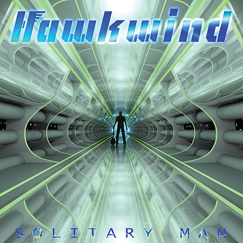 Solitary Man by Hawkwind