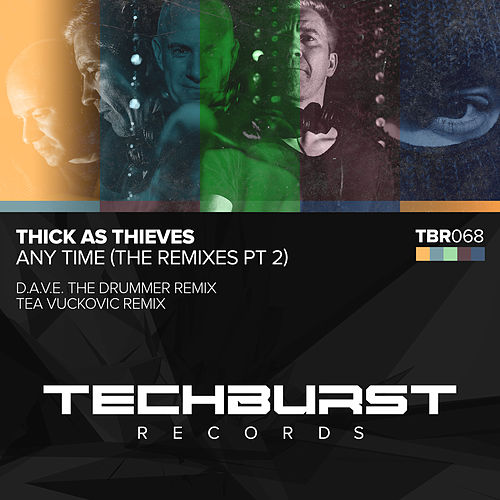 Any Time (The Remixes Pt 2) by Thick as Thieves