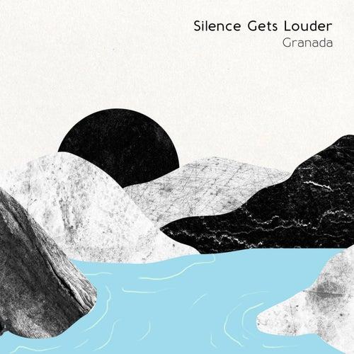 Silence Gets Louder von Granada