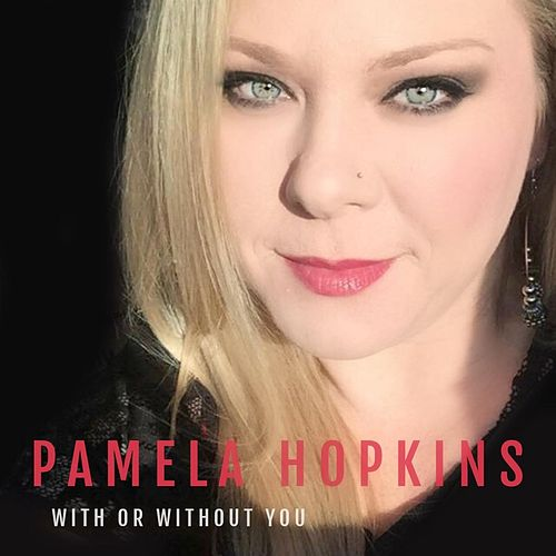 With or Without You de Pamela Hopkins