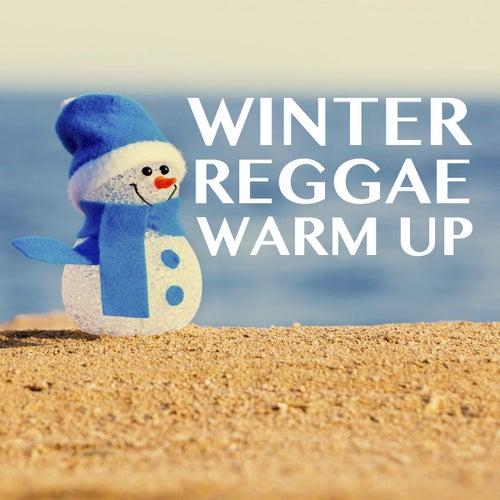 Winter Reggae Warm Up von Various Artists