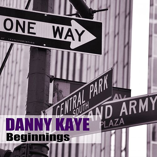 Beginnings by Danny Kaye