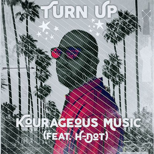 Turn Up by Kourageous Music