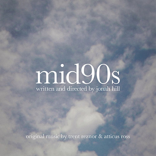 Mid90s (Original Music from the Motion Picture) by Trent Reznor & Atticus Ross