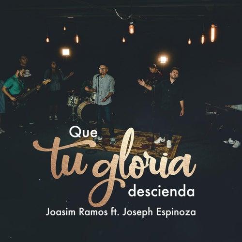 Que Tu Gloria Descienda (feat. Joseph Espinoza) de Joasim Ramos