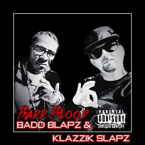 Badd Blapz & Klazzik Slapz de Badd Blood