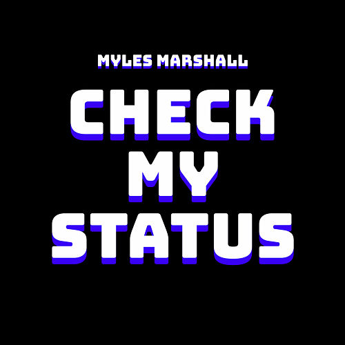 Check My Status de Myles Marshall