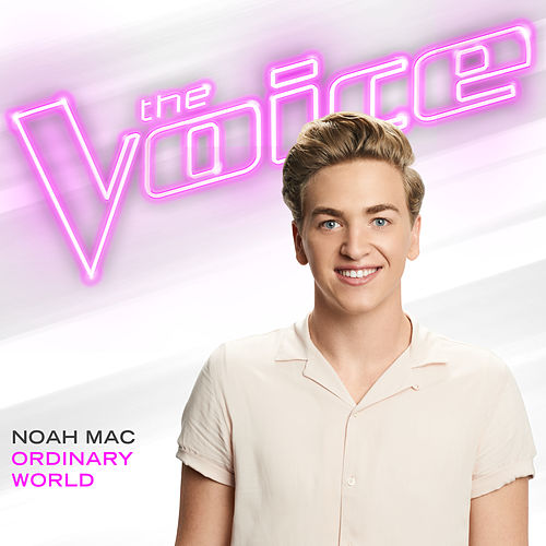 Ordinary World (The Voice Performance) by Noah Mac