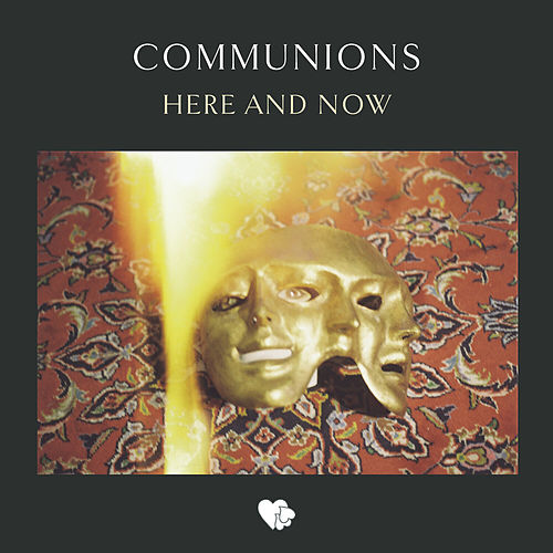 Here and Now by Communions