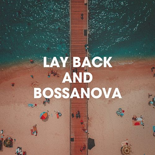 Lay Back And Bossanova von Various Artists