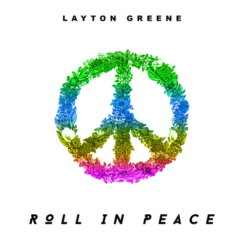 Roll In Peace by Layton Greene