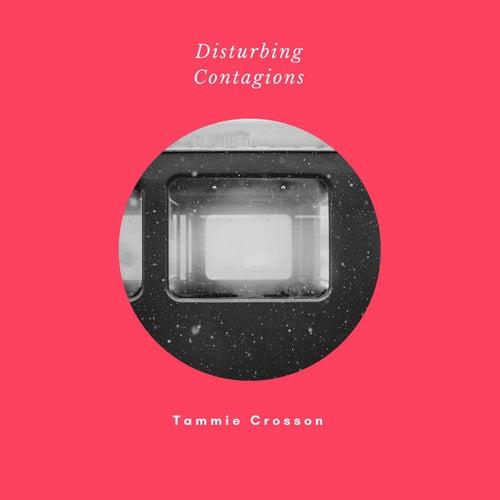 Disturbing Contagions de Tammie Crosson