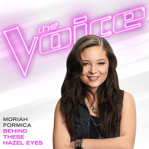 Behind These Hazel Eyes (The Voice Performance) de Moriah Formica