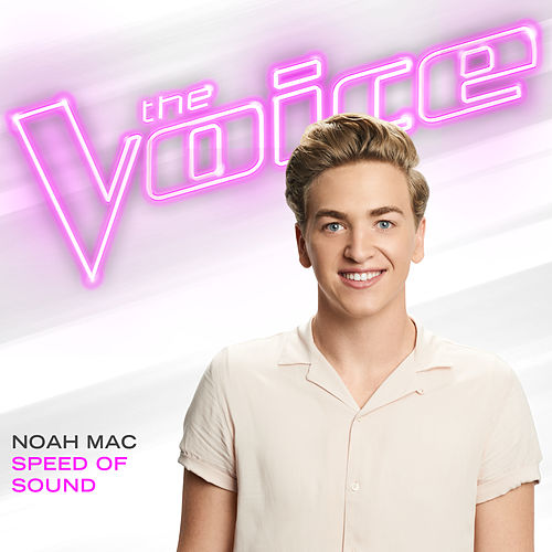 Speed Of Sound (The Voice Performance) by Noah Mac